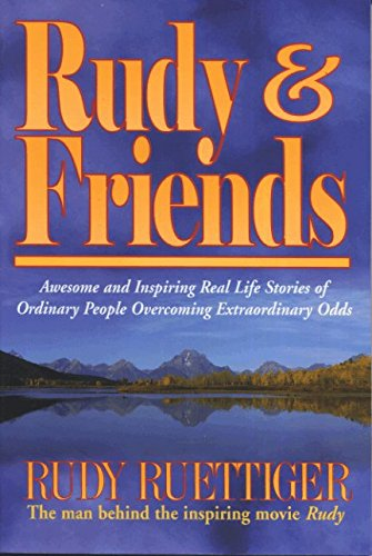 Real Inspiring Life (Rudy & Friends: Awesome and Inspiring Real Life Stories of Ordinary People Overcoming Extraordinary Odds)