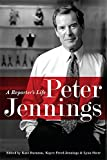 img - for Peter Jennings: A Reporter's Life book / textbook / text book