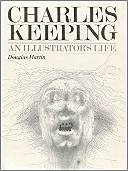 Book Charles Keeping: An Illustrator's Life