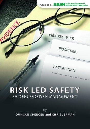 Risk-Led Safety: Evidence-driven Management by Duncan Spencer (2012-07-17) (International Institute Of Risk & Safety Management)