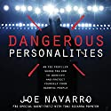Dangerous Personalities: An FBI Profiler Shows You How to Identify and Protect Yourself from Harmful People Hörbuch von Joe Navarro, Toni Sciarra Poynter Gesprochen von: Stephen Hoye