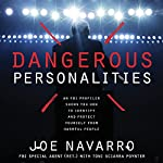 Dangerous Personalities: An FBI Profiler Shows You How to Identify and Protect Yourself from Harmful People | Joe Navarro,Toni Sciarra Poynter