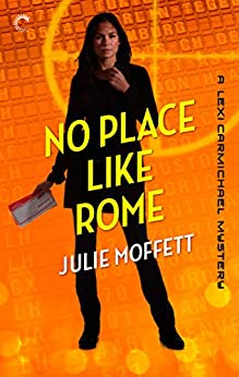 No Place Like Rome: A Lexi Carmichael Mystery, Book Three by [Moffett, Julie]