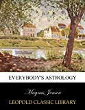 img - for Everybody's astrology book / textbook / text book