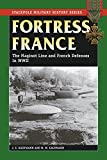 Fortress France, J. E. Kaufmann, 0811733955