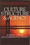 Culture, Structure and Agency : Toward a Truly Multidimensional Sociology, Rubinstein, David, 0761919287