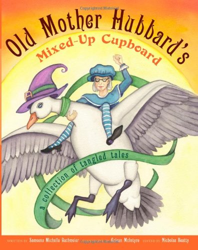 - Old Mother Hubbard's Mixed-Up Cupboard: A Collection of Tangled Tales