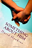 Something about Him, David Hawkins, 1494892359