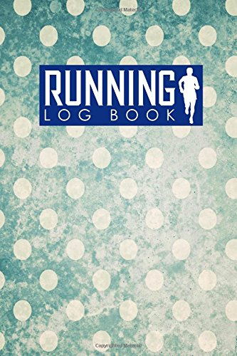 Download Running Log Book: Run Journal, Running Diary Book, Running Plan Template, Track Distance, Time, Speed, Weather, Calories & Heart Rate (Volume 64) PDF
