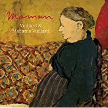 Maman: Vuillard and Madame Vuillard