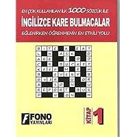İngilizce Kare Bulmacalar - 1. Kitap: En Çok Kullanılan İlk 1000 Sözcük ile Eğlenirken Öğrenmenin En Etkili Yolu