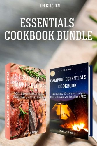 Essentials Cookbook Bundle: TOP 25 Smoking Meat Recipes + Fast & Easy 25 camping recipes list that will make you cook like a PRO (DH - Essentials Camping List