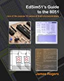 Edsim51's Guide to the 8051, James Rogers, 1442141808