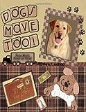 Dogs Move Too!, Anthony M. T. Majewski, 1419697439