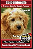 img - for Goldendoodle Training Book for Dogs and Puppies by Bone Up Dog Training: Are You Ready to Bone Up? Easy Training * Fast Results Goldendoodle Training Book book / textbook / text book