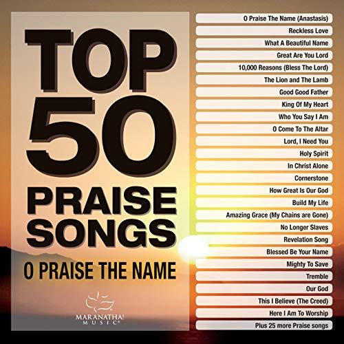 - Top 50 Praise Songs - O Praise The Name