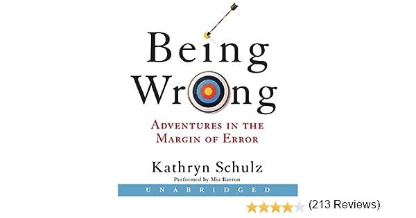 Amazon.com: Being Wrong: Adventures in the Margin of Error ...
