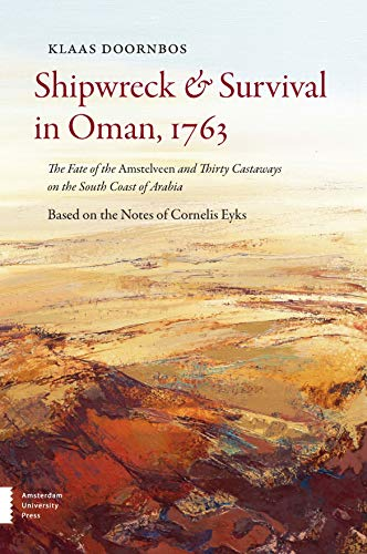 Shipwreck & Survival in Oman, 1763: The Fate of the Amstelveen and Thirty Castaways on the South Coast of Arabia Paperback – October 15, 2014