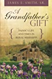 A Grandfather's Gift, James E. Smith, 1491863285