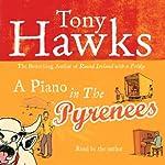 A Piano in the Pyrenees | Tony Hawks