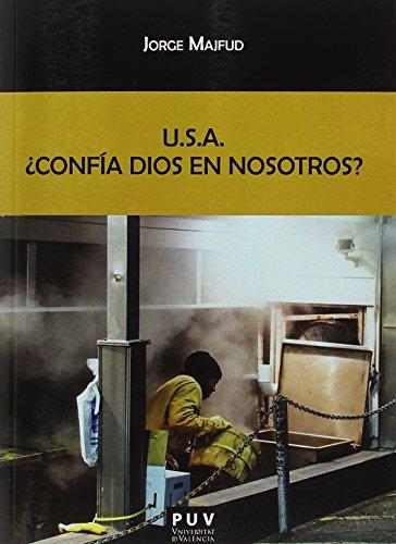 U.S.A. ¿Confía Dios en nosotros? (Biblioteca Javier Coy d'estudis Nord-Americans) por Jorge Majfud