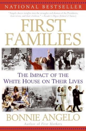 First Families: The Impact of the White House on Their Lives cover