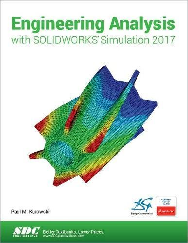 Engineering Analysis with SOLIDWORKS Simulation 2017 by SDC Publications