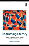 Re-Framing Literacy, Richard Andrews, 0415995531