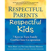 Respectful Parents, Respectful Kids: 7 Keys to Turn Family Conflict into Cooperation