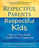 img - for Respectful Parents, Respectful Kids: 7 Keys to Turn Family Conflict into Cooperation book / textbook / text book