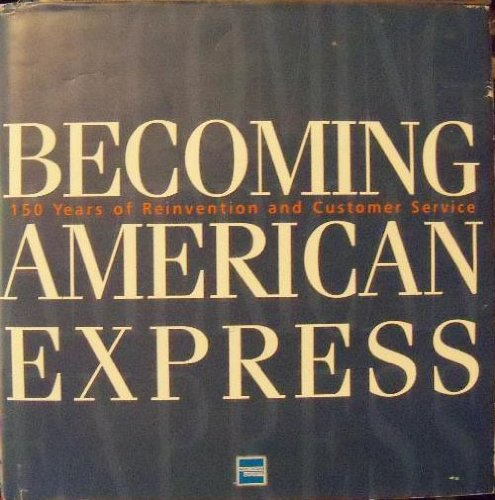 becoming-american-express-150-years-of-reinvention-and-customer-service