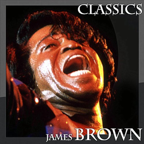 James Brown Classics (10 Hits ...