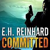 Committed: An Agent Hank Rawlings FBI Thriller Series, Book 3 | E.H. Reinhard