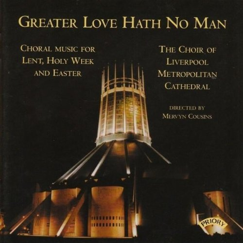 cathedral from the album greater love hath no man music for lent and