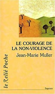 Le courage de la non-violence par Jean-Marie Muller