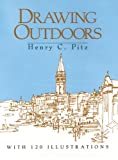 Drawing Outdoors, Henry C. Pitz, 0486286797