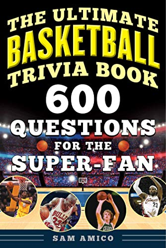 The Ultimate Basketball Trivia Book: 600
