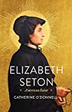 Elizabeth Seton: American Saint