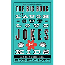 Big Book of Laugh-Out-Loud Jokes for Kids, The: A 3-in-A Collection