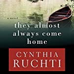 They Almost Always Come Home | Cynthia Ruchti