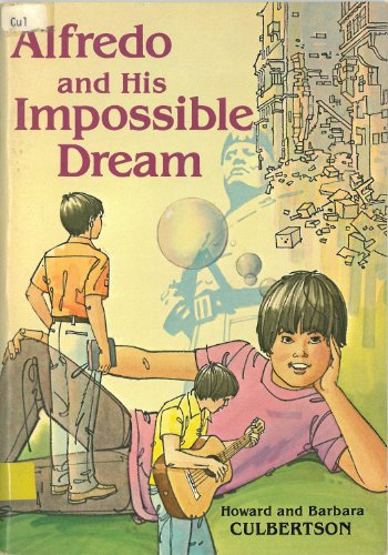 Alfredo and his impossible dream (Middler/junior missionary reading books)