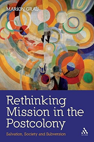 Rethinking Mission in the Postcolony: Salvation, Society...