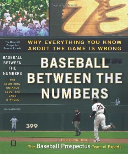 By Jonah Keri - Baseball Between the Numbers: Why Everything You Know About the G (2006-03-21) [Hardcover] pdf
