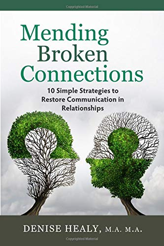 Pdf Self-Help Mending Broken Connections: 10 Simple Strategies to Restore Communication in Relationships