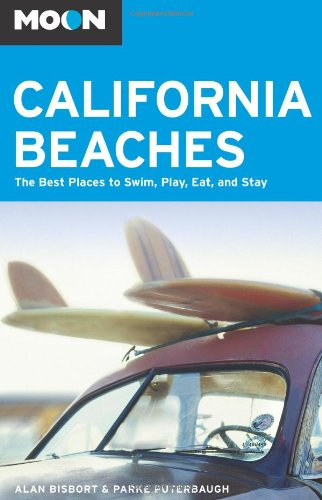 Moon California Beaches: The Best Places to Swim, Play, Eat, and Stay (Moon Handbooks)