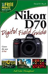 ({NIKON D70 DIGITAL FIELD GUIDE}) [{ By (author) David D. Busch }] on [August, 2005]