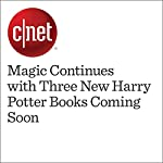 Magic Continues with Three New Harry Potter Books Coming Soon | Gael Fashingbauer Cooper