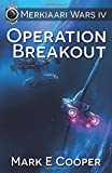Operation Breakout: Merkiaari Wars (Volume 4)