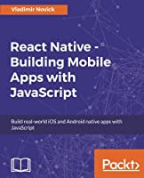 React Native – Building Mobile Apps with JavaScript Front Cover