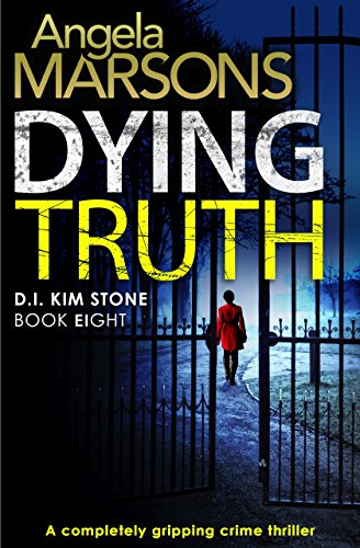 Dying Truth: A completely gripping crime thriller (Detective Kim Stone Crime Thriller Series Book 8) cover